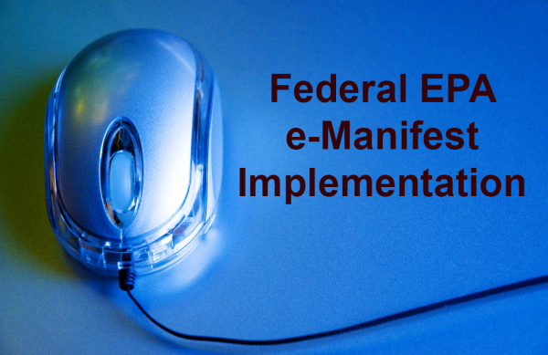 Federal EPA e-Manifest Implementation