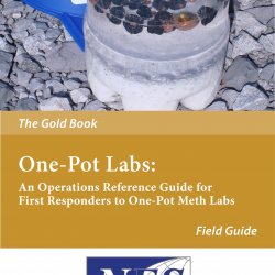 One-Pot Labs - An Operations Reference Guide for First Responders to One-Pot Meth Labs - Gold Book - 3rd Edition