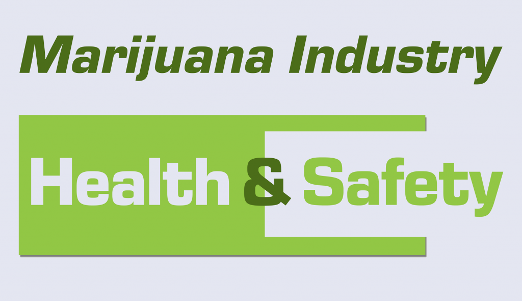 Marijuana Industry Health and Safety - The Next Step to Legitimacy